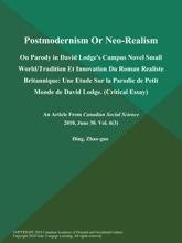 Postmodernism Or Neo-Realism: On Parody in David Lodge's Campus Novel Small World/Tradition Et Innovation Du Roman Realiste Britannique: Une Etude Sur la Parodie de Petit Monde de David Lodge (Critical Essay)