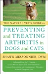 The Natural Vets Guide To Preventing And Treating Arthritis In Dogs And Cats