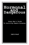 Hormonal And Dangerous