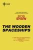 Bob Shaw - The Wooden Spaceships artwork