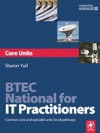 BTEC National For IT Practitioners Core Units
