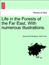 Life In The Forests Of The Far East With Numerous Illustrations Vol I Second Edition Revised