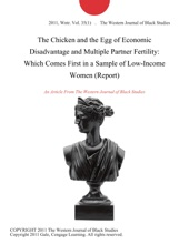 The Chicken And The Egg Of Economic Disadvantage And Multiple Partner Fertility: Which Comes First In A Sample Of Low-Income Women (Report)