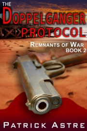 The Doppelganger Protocol (The Remnants of War Series, Book 2) PDF Download