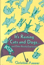 It's Raining Cats and Dogs and Other Beastly Expressions