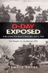 D-Day Exposed A Bad Combat Plan Saved By Good Men June 6 1944