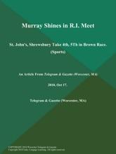 Murray Shines In R.I. Meet; St. John's, Shrewsbury Take 4th, 5Th In Brown Race (Sports)
