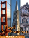 San Francisco California Illustrated Travel Guide And Maps Mobi Travel