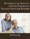 Suitability Of Annuity And Life Insurance Transactions For Seniors
