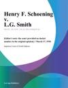 Henry F Schoening V LG Smith