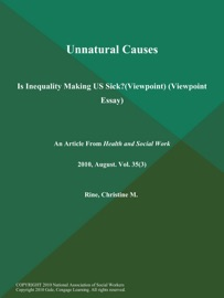 UNNATURAL CAUSES: IS INEQUALITY MAKING US SICK? (VIEWPOINT) (VIEWPOINT ESSAY)