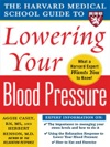The Harvard Medical School Guide To Lowering Your Blood