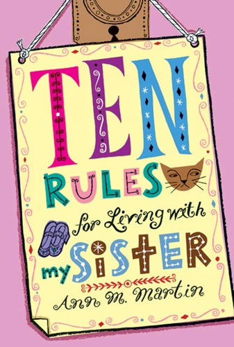 Ann M. Martin - Ten Rules for Living with My Sister