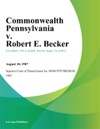 Commonwealth Pennsylvania V Robert E Becker