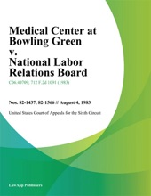 Medical Center At Bowling Green v. National Labor Relations Board