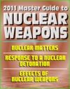 2011 Master Guide To Nuclear Weapons Nuclear Matters Response To A Nuclear Detonation Effects Of Nuclear Weapons - Comprehensive Coverage Of Atomic Weapons Radioactivity And Fallout