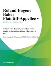 Roland Eugene Baker Plaintiff-Appellee V.