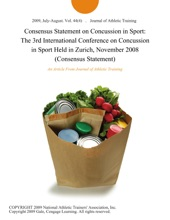 Consensus Statement On Concussion In Sport: The 3rd International Conference On Concussion In Sport Held In Zurich, November 2008 (Consensus Statement)