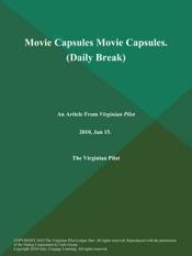 Download Movie Capsules Movie Capsules (Daily Break)