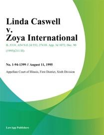 LINDA CASWELL V. ZOYA INTERNATIONAL