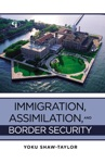 Immigration Assimilation And Border Security
