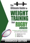 The Ultimate Guide To Weight Training For Rugby Enhanced Edition