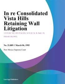 In Re Consolidated Vista Hills Retaining Wall Litigation