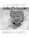 A History Of Mindfulness