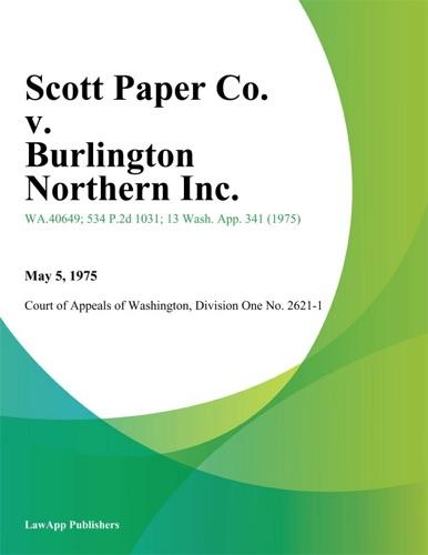 Division One Court of Appeals of Washington - Scott Paper Co. v. Burlington Northern Inc.