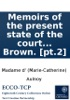 Memoirs Of The Present State Of The Court And Councils Of Spain: In Two Parts. With The True Reasons Why This Vast Monarchy, Which In The Last Century Made So Considerable A Figure In The World, Is In This So Feeble And Paralytick. Done Into English By T