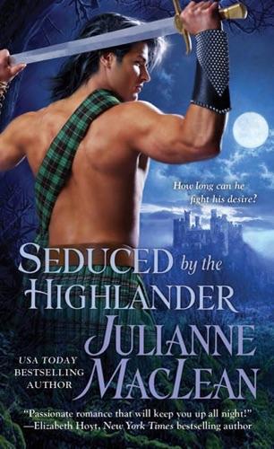Julianne MacLean - Seduced by the Highlander