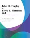 010694 John O Tingley V Terry E Harrison And