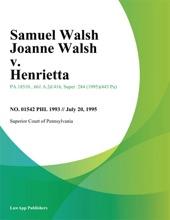 Samuel Walsh Joanne Walsh v. Henrietta