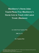 Blackberry's Storm Joins Touch-Phone Fray Blackberry's Storm Gets in Touch with Latest Trend (Business)