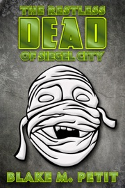 THE RESTLESS DEAD OF SIEGEL CITY