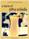 A Taste Of Pia Colada