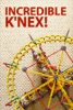 Incredible K'NEX