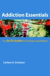 Addiction Essentials The Go-To Guide For Clinicians And Patients Go-To Guides For Mental Health