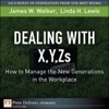 Dealing With X Y Zs How To Manage The New Generations In The Workplace