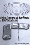 Police Scanners For Non-Nerds A Brief Introduction