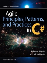 Agile Principles, Patterns, and Practices in C# - Micah Martin & Robert C. Martin