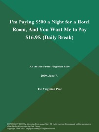 IM PAYING $500 A NIGHT FOR A HOTEL ROOM, AND YOU WANT ME TO PAY $16.95 (DAILY BREAK)