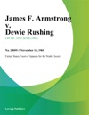 James F Armstrong V Dewie Rushing