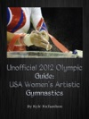 Unofficial 2012 Olympic Guides USA Womens Artistic Gymnastics