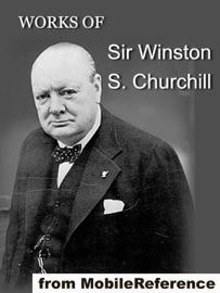 WORKS OF SIR WINSTON S. CHURCHILL