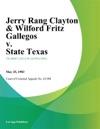 Jerry Rang Clayton  Wilford Fritz Gallegos V State Texas