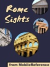 Rome Sights A Travel Guide To The Top 50 Attractions In Rome Italy Includes Three Walking Tours