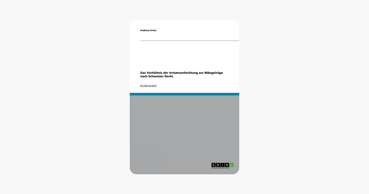 Das Verhältnis der Irrtumsanfechtung zur Mängelrüge nach Schweizer Recht (German Edition)