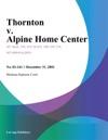 Thornton V Alpine Home Center