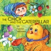 The Chick And The Caterpillar